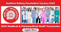Southern Railway Paramedical Vacancy 2020 - 600 Medical & Paramedical Staff Vacancies