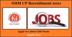 NHM UP Recruitment 2021 for 2800 CHO Posts