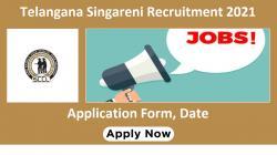 Telangana Singareni Recruitment 2021 Application Form, Exam Dates, Admit Card