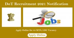 DOT Recruitment 2021 – Application ongoing for 33 Accountant, LDC, MTS Posts
