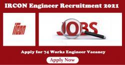 IRCON Engineer Recruitment 2021 | 74 Works Engineer Vacancy
