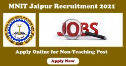 MNIT Jaipur Recruitment 2021 Application form, Dates