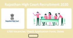 Rajasthan High Court Recruitment 2020 | 1760 Vacancies, Check Application Form, Dates