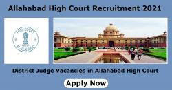 Allahabad High Court Recruitment 2021 | District Judge Vacancies in Allahabad High Court