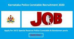 Karnataka Police Constable Recruitment 2020 - 2672 Special Reserve Police Constable & Bandsmen posts