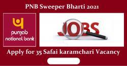 PNB Sweeper Bharti 2021 Apply for 35 Safai karamchari Vacancy