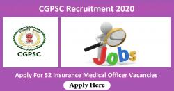 CGPSC Recruitment 2020 - 52 Insurance Medical Officer Vacancies