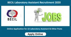 BECIL Laboratory Assistant Recruitment 2020 Online Application for 22 Laboratory Assistant & Other Posts