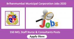 Brihanmumbai Municipal Corporation Jobs 2020 For 550 MO, Staff Nurse & Consultants Posts