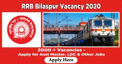 RRB Bilaspur Vacancy 2020 | 2000 + Vacancies - Apply for Asst Master, LDC & Other Jobs
