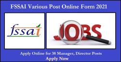 FSSAI Various Post Online Form 2021 Apply Online for 38 Manager, Director Posts