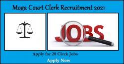 Moga Court Clerk Recruitment 2021   28 Clerk Jobs, Apply Here