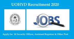 UOHYD Recruitment 2020 - 14 Security Officer, Assistant Registrar & Other Post
