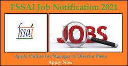 FSSAI Job Notification 2021: Apply Online for Manager & Director Posts
