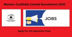 Western Coalfields Limited Recruitment 2020 For 303 Apprentice Posts