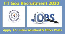 IIT Goa Recruitment 2020 For Junior Assistant & Other Posts