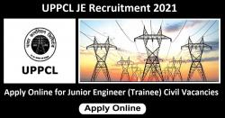 UPPCL JE Recruitment 2021: Apply Online for Junior Engineer (Trainee) Civil Vacancies