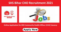 SHS Bihar CHO Recruitment 2021 Online Application for 859 Community Health Officer (CHO) Vacancy