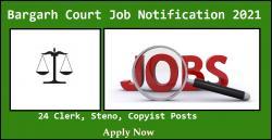Bargarh Court Job Notification 2021: 24 Clerk, Steno, Copyist  Posts