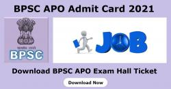 BPSC APO Admit Card 2021 Released | Download BPSC APO Exam Hall Ticket
