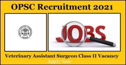 OPSC Recruitment 2021 | Veterinary Assistant Surgeon Class II Vacancy