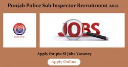 Punjab Police Sub Inspector Recruitment 2021 Apply for 560 SI Jobs Vacancy
