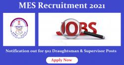 MES Recruitment 2021: Notification out for 502 Draughtsman & Supervisor Posts