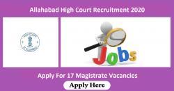 Allahabad High Court Recruitment 2020 | 17 Magistrate Vacancies