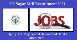 UP Sugar Mill Recruitment 2021 Apply for Engineer & Accountant Posts