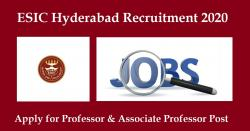 ESIC Hyderabad Recruitment 2020 Apply for Professor & Associate Professor Post