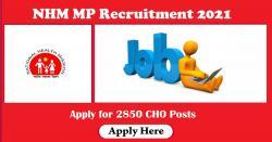 NHM MP Recruitment 2021 | 2850 CHO Posts
