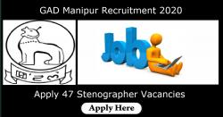 GAD Manipur Recruitment 2020 - Apply 47 Stenographer Vacancies