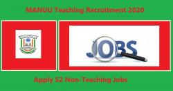 MANUU Teaching Recruitment 2020 Apply 52 Non-Teaching Jobs