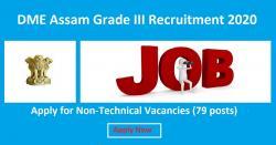 DME Assam Grade III Recruitment 2020 Non-Technical Vacancies (79 posts)