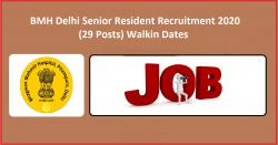 BMH Delhi Senior Resident Recruitment 2020 (29 Posts) Walkin Dates