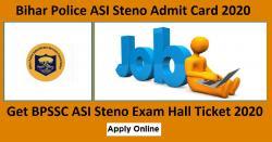 Bihar Police ASI Steno Admit Card 2020 | Get BPSSC ASI Steno Exam Hall Ticket 2020 - bpssc.bih.nic.in