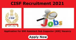 CISF Recruitment 2021 Application for 690 Assistant Sub Inspector (ASI) Vacancy