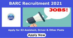 BARC Recruitment 2021 Apply for 63 Assistant, Driver & Other Posts