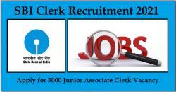 SBI Clerk Recruitment 2021 | 5000 Junior Associate Clerk Vacancy