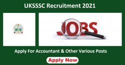UKSSSC Recruitment 2021 Apply for Accountant & Other Various Posts