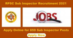 RPSC SI Recruitment 2021 Apply 859 Sub Inspector & Platoon Commander Posts