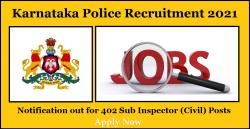 Karnataka Police Recruitment 2021: Notification out for 402 Sub Inspector (Civil) Posts