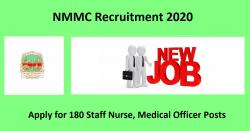 NMMC Recruitment 2020 - 180 Staff Nurse, Medical Officer Posts