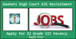 Gauhati High Court AJS Recruitment 2021 | Apply for 22 Grade III Vacancy
