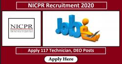 NICPR Recruitment 2020 Apply 117 Technician, DEO Posts