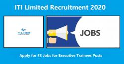 ITI Limited Recruitment 2020 - 33 Jobs for Executive Trainees Posts