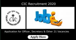 CIC Recruitment 2020 Application for Officer, Secretary & Other 21 Vacancies