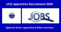 UCIL Apprentice Recruitment 2020 For Driver, Apprentice & Other Vacancies