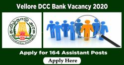 Vellore DCC Bank Vacancy 2020 Apply for 164 Assistant Posts – Get Online Application Link