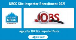 NBCC Site Inspector Recruitment 2021 For 120 Site Inspector Posts